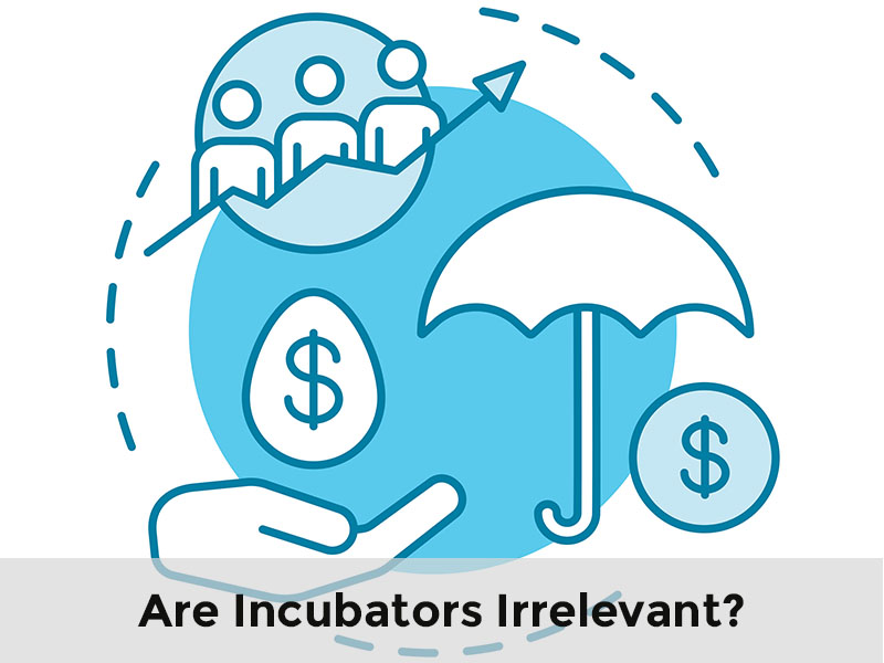 Are-Incubators-Irrelevant
